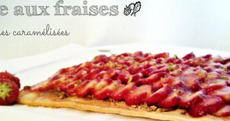 Tarte aux fraises sur son lit de pistaches caramélisées